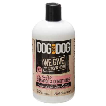 Dog for Dog 2-in-1 Dog Shampoo and Conditioner - 17 oz. in See Photo - Closeouts