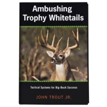 Globe Pequot Press Ambushing Trophy Whitetails: Tactical Systems for Big-Buck Success Book in See Photo - Closeouts