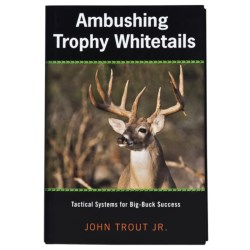 Globe Pequot Press Ambushing Trophy Whitetails: Tactical Systems for Big-Buck Success Book in See Photo