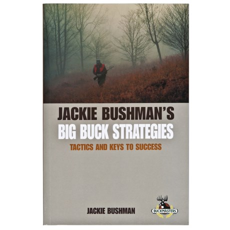 Globe Pequot Press Jackie Bushman's Big Buck Strategies: Tactics and Keys to Success Book in See Photo