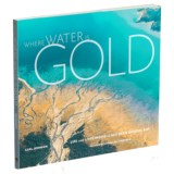 Mountaineer Books Where Water is Gold Book - Softcover