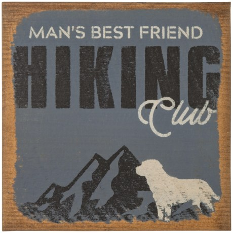 "Seven Anchor Designs ""Man's Best Friend Hiking Club"" Wooden Sign - 10x10"""