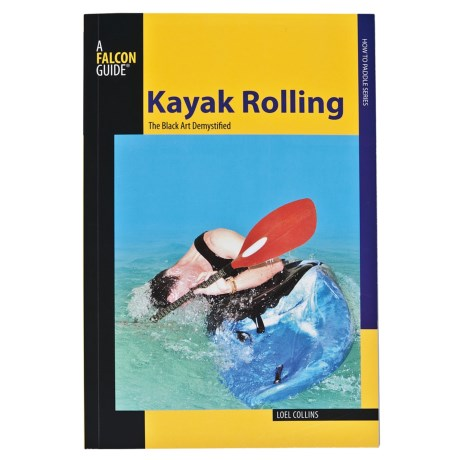 Falcon Guides Kayak Rolling: The Black Art Demystified Handbook
