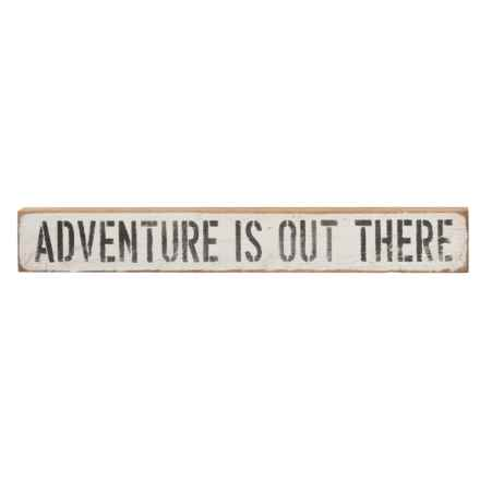 "Seven Anchor Designs ""Adventure is Out There"" Wooden Sign - 20x3x2"" in White - Closeouts"