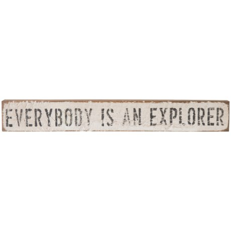 """Seven Anchor Designs """"Everybody is an Explorer"""" Wooden Sign - 3x20"""" in White"""