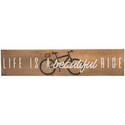 "Seven Anchor Designs ""Life is a Beautiful Ride"" Wooden Sign - 10x44"" in Natural - Closeouts"