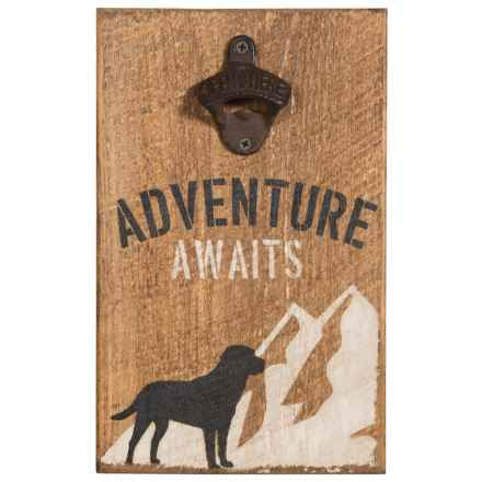 "Seven Anchor Designs Adventure Awaits Pet Lovers Bottle Opener  Sign - 12x8"" in Natural - Closeouts"