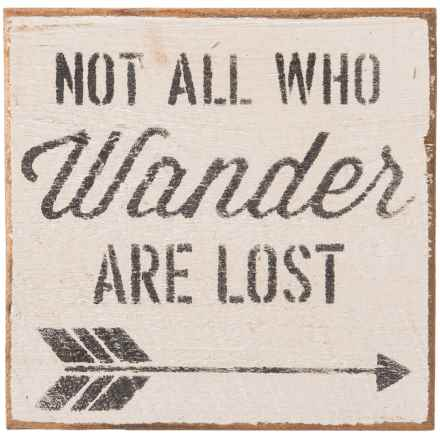"Seven Anchor Designs Not All Who Wander are Lost Wooden Sign - 10x10"" in Black/White - Closeouts"